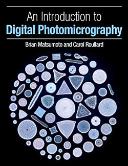 An Introduction to Digital Photomicrography, by Brian Matsumoto & Carol Roullard