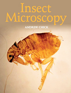 Insect Microscopy, by Andrew Chick