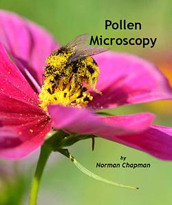 Pollen Microscopy, by Norman Chapman
