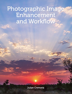 Photographic Image Enhancement and Workflow, by Julian Cremona