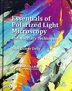 Essentials of Polarized Light Microscopy, by John Gustav Delly