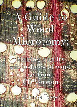 A Guide to Wood Microtomy, by Ernie Ives